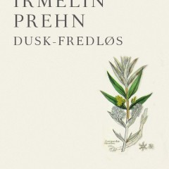 Irmelin Prehn's 'Dusk-Fredløs' published 24th of January on Lindhardt & Ringhof